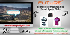 Sponsorship Opportunities! Contact Future to discuss your options and discover(at last) a Professional Teamwear Company! #makeithappen