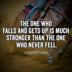 So true :) if u have never fallen off then you arnt riding hard enough horses