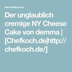 Der unglaublich cremige NY Cheese Cake von demma   [Chefkoch.de http://chefkoch.de/]