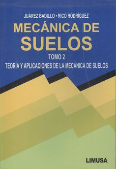 Juarez Badillo, Eulalio. Mecánica de suelos v.2. 2 ejemplares