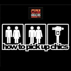 gymheroes:  How to pick up chicks?