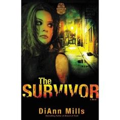 The Survivor (Crime Scene: Houston), by DiAnn Mills. Releases 5 March 2013