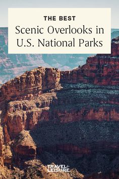 From #California to #Alaska, these are the most beautiful #overlooks in #America's #nationalparks. #domestictravel #adventuretravel #views #GrandCanyon #greatoutdoors