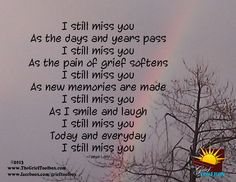 #When someone you love has passed away and you still miss them dearly.