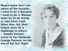 Amelia Earhart What an amazingly courageous woman who paved a path of freedom of for Women's voices all over the world. Never forgotten Amelia. ~Oak