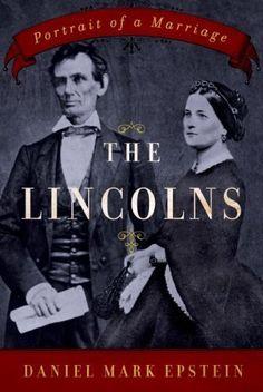 The Lincolns by Daniel Mark Epstein