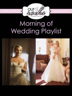 Wedding Music, Wedding Songs, Morning of Wedding Playlist, Songs to play when you're getting ready for your wedding.