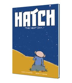 Hatch : The Next Day. Coming soon!
