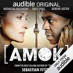 Amok by Sebastian Fitzek . An exciting Audible drama. Michael Crichton, Adrian Lester, Robert Lindsay, Criminal Psychologist, Rafe Spall, Peter Firth, Natascha Mcelhone, Film
