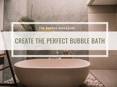 Create the Perfect Bubble Bath Schaum, I Love Makeup, Bad, Bubbles, Make Up, Bathtub, Create, Bubble Baths, Simple