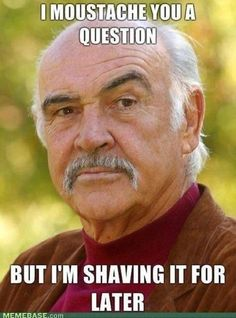 I moustache you a question, but I'm shaving it for later! #humor #lol