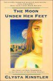 Moon Under Her Feet Clysta Kinstler Good story.