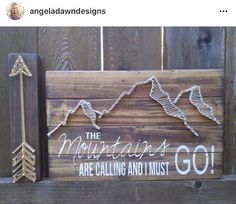 The Mountains Are Calling and I must go! Wood string art sign