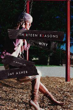 thirteen reason why | 13 Reasons Why by Jay Asher | *Imaginary Reality*