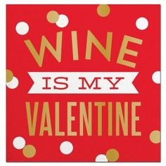 Wine Is My Valentine Beverage Napkin