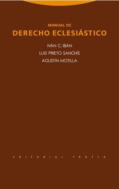 Manual de Derecho Eclesiástico / Iván C. Ibán, Luis Prieto Sanchís, Agustín Motilla.   2ª ed. rev.    Trotta, 2016