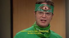 """Somewhere between Kermit & Godzilla : there is """"Recyclops"""" - The Office, Earth Day, Dwight Schrute Dwight Schrute Quotes, The Office Quotes Dwight, Dwight Quotes, The Office Show, The Office Serie, Office Jokes, It's All Happening, Halloween Quotes, Halloween Ideas"""