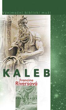 Kaleb (Francine Riversová) [SK] Kniha