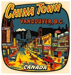 Vintage Vancouver Chinatown decal, sold at Cunningham Drug store for 5 cents prior to 1970. Found via ebay auction. Canadian Things, Canadian Art, Vintage Travel Posters, Vintage Postcards, World Beautiful City, Vancouver Chinatown, Best Chinese Restaurant, Western Canada, 5 Cents