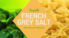 Farfalle with Ramps, Fiddleheads, and French Grey Salt - https://saltsworldwide.com/blog/farfalle-with-ramps-fiddleheads-and-french-grey-salt/  #food