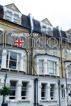 Where to Stay in London: From the swanky hotels in the West End to nice budget…