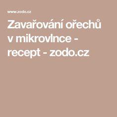 Zavařování ořechů v mikrovlnce - recept - zodo.cz