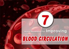 7 Effective Home Remedies For Improving Blood Circulation