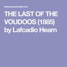 THE LAST OF THE VOUDOOS (1885) by Lafcadio Hearn