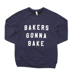 Bakers Gonna Bake Sweatshirt, Worn by Martha Stewart & Snoop Dogg