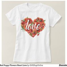 Red Poppy Flowers Heart Love T-shirt ($21) ❤ liked on Polyvore featuring tops, t-shirts, red white t shirt, white t shirt, red t shirt, heart t shirt and poppy t shirts