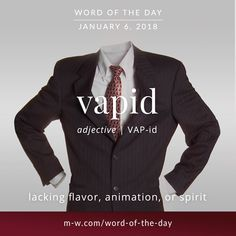 Today's #wordoftheday is 'vapid' . #language #merriamwebster #dictionary