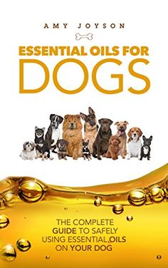 Essential Oils For Dogs: The Complete Guide To Safely Using Essential Oils On Your Dog (Essential Oils, Aromatherapy, Essential Oils For Puppies, Dog Care, ... Remedies, Essential Oils For Pets Book 1) A Book That Actually Teaches You How To Help Your Dog with Essential Oils? Yes - you really can use essential oils to help your best Read  more http://dogpoundspot.com/book/essential-oils-for-dogs-the-complete-guide-to-safely-using-essential-oils-on-your-dog-essential-oils-arom