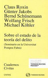 SOBRE el estado de la teoría del delito : (Seminario den al Universitat Pompeu Fabra) / Claus Roxin... [et al.].. -- 1ª ed., 1ª reimp.. -- Madrid : Civitas, 2016.