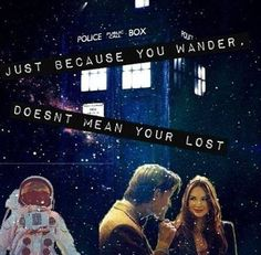 Just because you wander doesn't mean you're lost. #DoctorWho