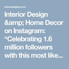 "Interior Design & Home Decor on Instagram: ""Celebrating 1.6 million followers with this most liked photo so far! Beautifully designed by @sophiepatersoninteriors"""