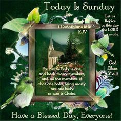Today Is Sunday, 1 Corinthians Have a Blessed Day! Blessed Sunday Morning, Sunday Wishes, Sunday Greetings, Have A Blessed Sunday, Happy Sunday Quotes, Evening Greetings, Sunday Love, Morning Blessings, Morning Prayers