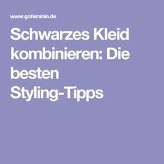Schwarzes Kleid kombinieren: Die besten Styling-Tipps