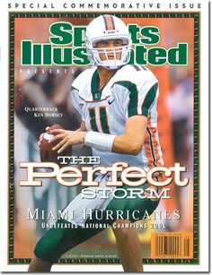 Sports Illustrated celebrates The Perfect Storm: Miami Hurricanes Miami Hurricanes Gear, University Of Miami Hurricanes, Hurricanes Football, College Football Teams, College Sport, Miami Football, Football Helmets, Ken Dorsey, Si Cover