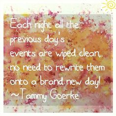 Each night all the previous day's  events are wiped clean.. no need to rewrite them onto a brand new day! Tammy Goerke