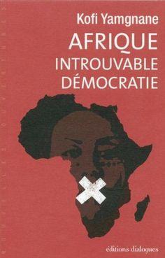 Ancien secrétaire d'Etat à l'intégration de François Mitterrand, Kofi Yamgnane questionne la démocratie bafouée dans un grand nombre d'Etats africains. Candidat refoulé aux élections présidentielles togolaises de 2010, il évoque la corruption, les campagnes électorales et l'oppression des peuples. Cote : 2-2/AFR YAM
