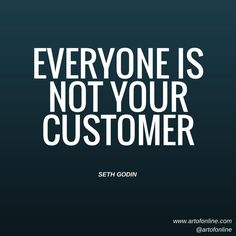 Recognize that you can't cater to everyone. You have to find your niche audience!
