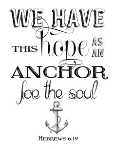 Free printable Bible verses artwork we have this hope as an anchor Hebrews 16:9 #ourtennesseehome: