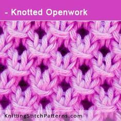 Knotted Openwork Stitch. Free Knitting Pattern includes written instructions and video tutorial.