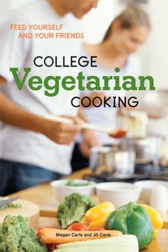 College Vegetarian Cooking... So cool! I'm not in college anymore but I feel like I'd still love this!