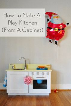 How to turn a cabinet into a play kitchen. It's easy and weirdly fun!