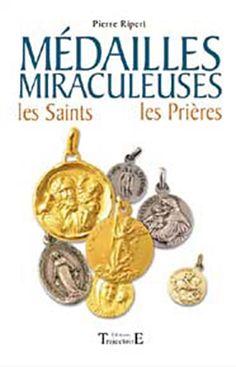 Médailles Miraculeuses - Pierre Ripert - Librairie Esotérique