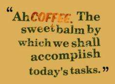 Ah Coffee. The sweet balm by which we shall accomplish today's tasks. Coffee Talk, Coffee Girl, Coffee Is Life, I Love Coffee, Coffee Break, Hot Coffee, Morning Coffee, Coffee Shop, Coffee Cups