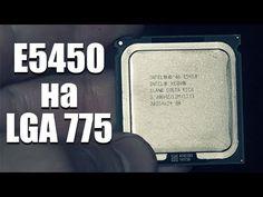 Ставим Intel Xeon E5450 на Socket LGA 775 материнской платы | Серьезный блог о серьезном