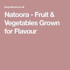 Natoora - Fruit & Vegetables Grown for Flavour