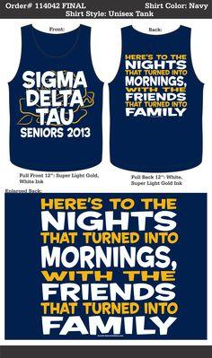 Sigma Delta Tau Tank  http://www.greekt-shirtsthatrock.com/    @Emily Wade @Angela Benway @Laura Wasserman @Sara Finesilver @Jacqueline Simmons